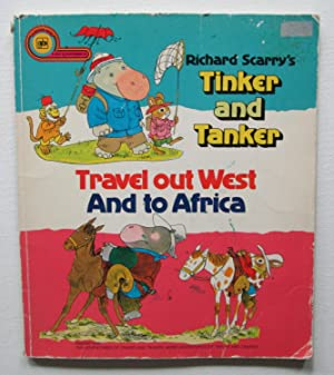 Richard Scarry's Tinker and Tanker : Travel Out West and to Africa
