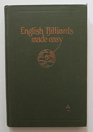English Billiards Made Easy : Fully Illustrated by Carefully Prepared Drawings and Diagrams