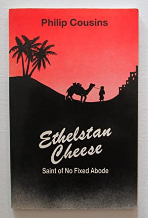 Ethelstan Cheese : Saint of No Fixed Abode: Cousins, Philip