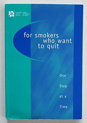 For Smokers Who Want to Quit : One Step at a Time