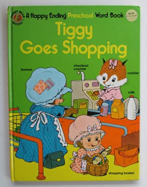 Tiggy Goes Shopping (A Happy Ending Preschool Word Book)
