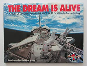 The Dream is Alive : A Flight of Discovery Aboard the Space Shuttle