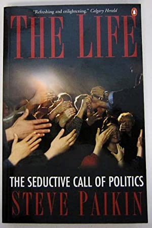 The Life : The Seductive Call of Politics