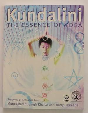 Kundalini : The Essence of Yoga: Khalsa, Dharam Singh; (Guru) & O'Keeffe, Darryl
