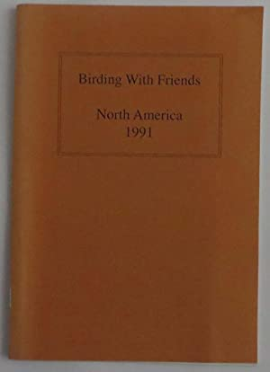 Birding With Friends : Diary of John Fairfax-Ross in North America -- Spring 1991