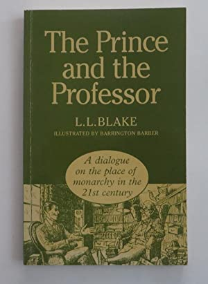 The Prince and the Professor : A Dialogue on the Place of a Monarchy in the 21st Century