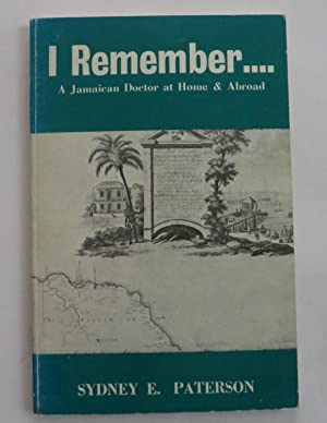 I Remember . A Jamaican Doctor at Home & Abroad