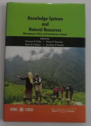 Knowledge Systems and Natural Resources: Management, Policy and Institutions in Nepal