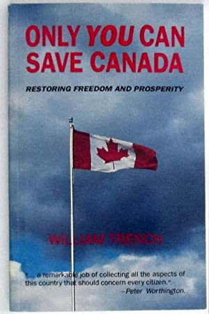 Only You Can Save Canada : Restoring Freedom and Prosperity