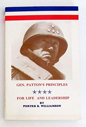 General Patton's Principles : For Life and Leadership