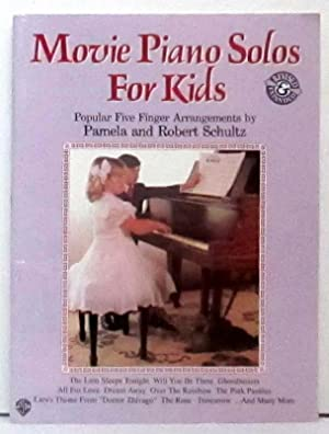 Movie Piano Solos for Kids : Popular Five Finger Arrangements by Pamela and Robert Schultz