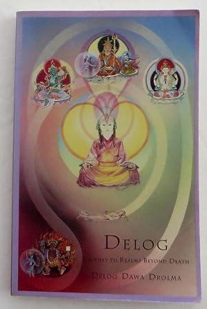 Delog: Journey to Realms Beyond Death: Drolma, Delog Dawa
