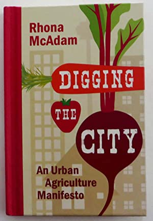 Digging the City: An Urban Agriculture Manifesto (Manifestos)