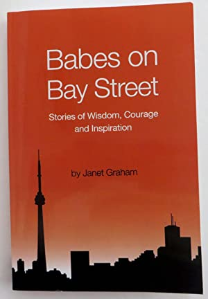 Babes on Bay Street : Stories of Wisdom, Courage, and Inspiration