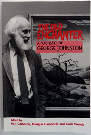 The old enchanter: A portrait of George Johnston