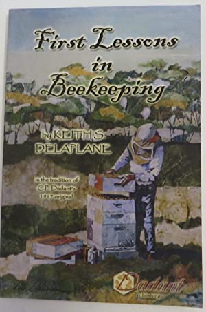 First Lessons in Beekeeping: In the Tradition of C.P. Dadant's 1917 Original