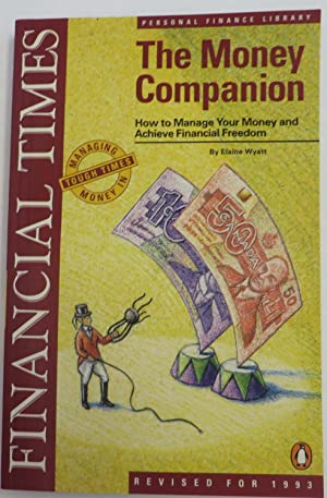 Money Companion 1993 : How to Manage Your Money and Achieve Financial Freedom