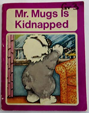 Mr. Mugs is Kidnapped