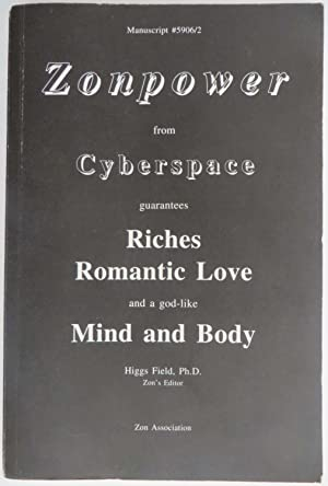Zonpower from Cyberspace - Guarantees Riches, Romantic Love and a God-Like Mind and Body