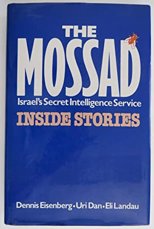 The Mossad : Israel's Secret Intelligence Service Inside Stories