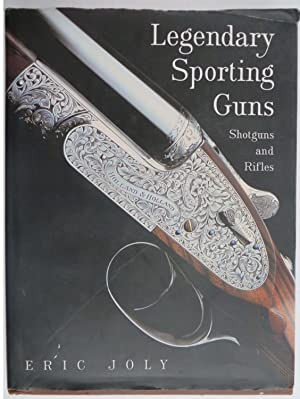 Legendary Sporting Guns : Shotguns and Rifles
