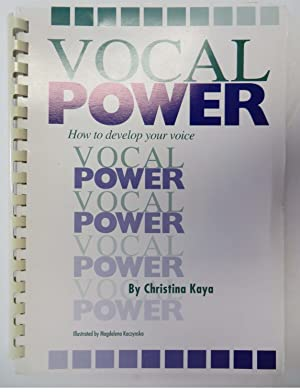 Vocal Power : How to Develop your Voice.