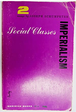 Social Classes / Imperialism : 2 Essays by Joseph Schumpeter