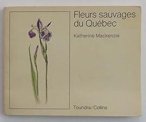 Fleurs Sauvages du Quebec: Mackenzie, Katherine