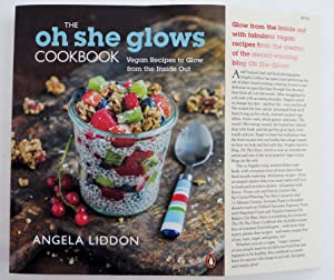 The Oh She Glows Cookbook : Vegan Recipes To Glow From The Inside Out: Liddon, Angela