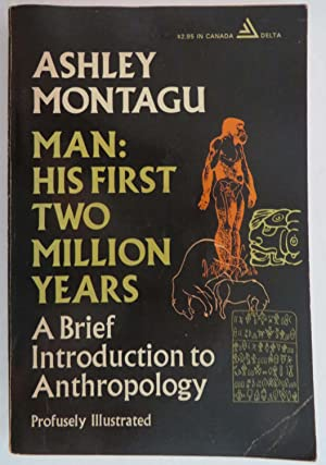 Man : His First Two Million Years - A Brief Introduction to Anthropology