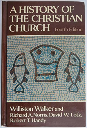 A History of the Christian Church (4th: Walker, Williston; Norris,