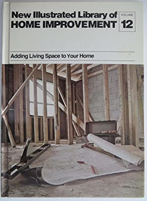 Adding Living Space to Your Home : New Illustrated Library of Home Improvement (Volume 12)
