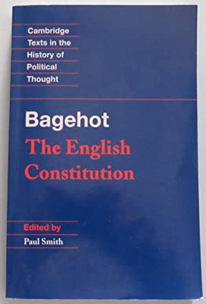 Bagehot - The English Constitution (Cambridge Texts in the History of Political Thought)
