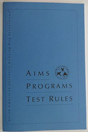 NAVHDA - Aims, Programs, Test Rules : A Publication of the North American Versatile Hunting Dog A...