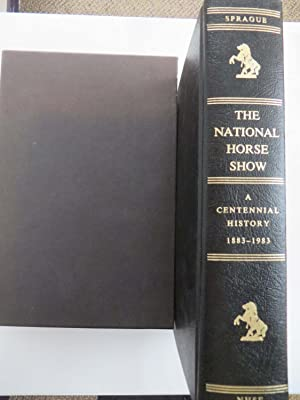 The National Horse Show - A centennial History 1883-1983