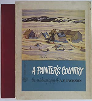 A Painter's Country - The Autobiography of A. Y. Jackson with Foreword by The Rt. Hon. Vincent Ma...