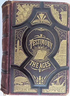 Testimony of the Ages or, Confirmations of the Scriptures, With Numerous Illustrations
