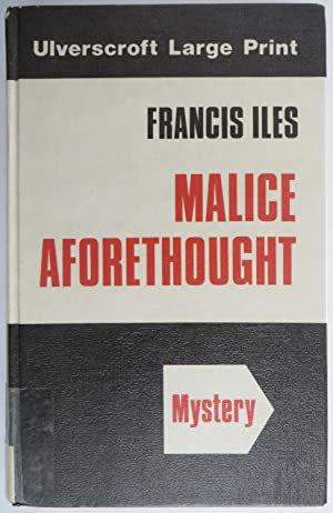 Malice Aforethought (Ulverscroft large print series): Iles, Francis