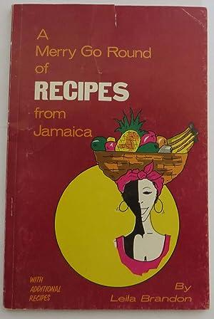 A Merry-Go-Round of Recipes from Jamaica: Brandon, Leila