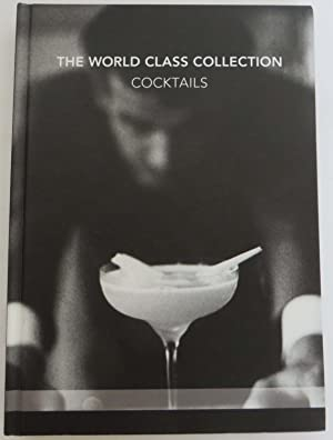 THe World Class Collection - Cocktails - The Finalists, the 24 National Champions