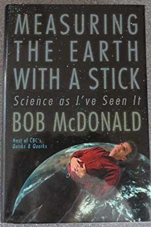 Measuring the Earth with a Stick : Science as I've Seen It