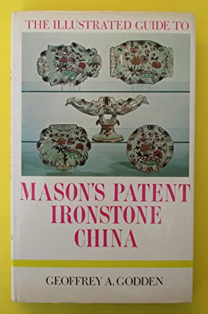 The Illustrated Guide to Mason's Patent Ironstone China