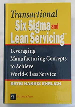 Transactional Six Sigma and Lean Servicing : Ehrlich, Bets Harris