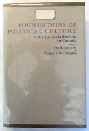 Foundations of Political Culture : Political Socialization in Canada