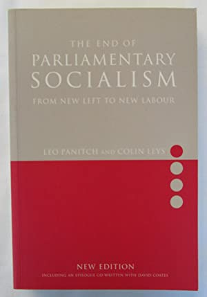 The End of Parlimentary Socialism : From New Left to New Labour