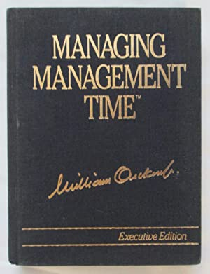 Managing Management Time (Exeutive Edition) : Who's: Oncken, William Jr.