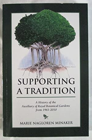Supporting a Tradition : A History of the Auxiliary of Royal Botanical Gardens from 1961 to 2010