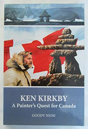 Ken Kirkby : A Painter's Quest for Canada