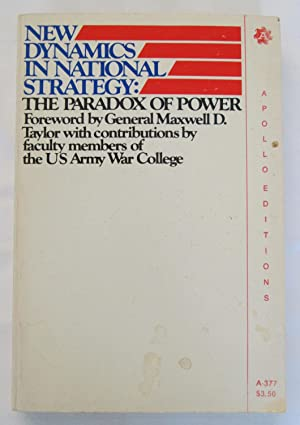 New Dynamics in National Strategy : The Paradox of Power