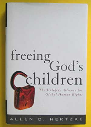 Freeing God's Children : The Unlikely Alliance for Global Human Rights